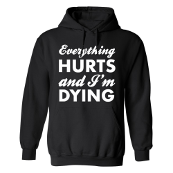 Everything Hurts And Im Dying - Hoodie / Tröja - DAM Svart - 5XL