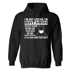 Im Not Saying Im Batman - Hoodie / Tröja - HERR Svart - 3XL