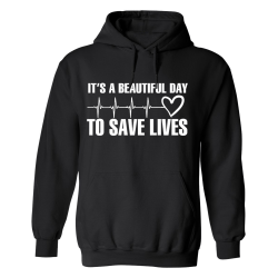 Its A Beautiful Day to Save Lives - Hoodie / Tröja - UNISEX Svart - XL