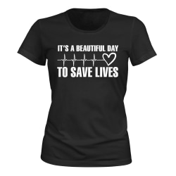 Its A Beautiful Day to Save Lives - T-SHIRT - DAM svart L