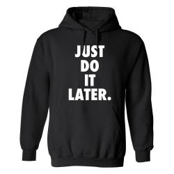 Just Do It Later - Hoodie / Tröja - DAM Svart - M