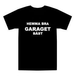 T-shirt Hemma bra Garaget bäst! L