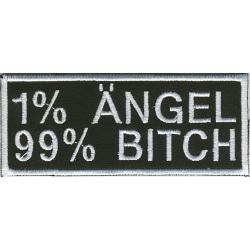 1% Ängel 99% Bitch Broderat Tygmärke
