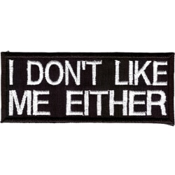 I Don't Like Me Either Broderat Tygmärke