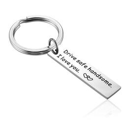 Drive Safe Trucker Keychain Handsome I Love You Boyfriend Keyrin Silver
