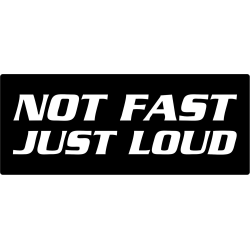 Bil dekal not fast just loud