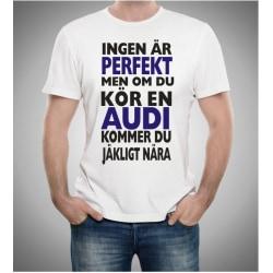 Audi bil t-shirt - Ingen är perfekt men on du kör Audi... XXL