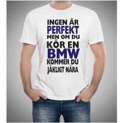 BMW bil t-shirt - Ingen är perfekt men on du kör BMW... L