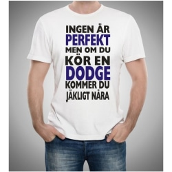 Dodge bil t-shirt - Ingen är perfekt men kör Dodge.... XL