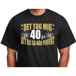 Födelsedag T-shirt - Det tog 40 år att bli perfekt XXL