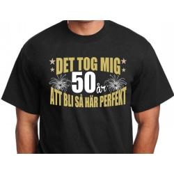 Födelsedag T-shirt - Det tog 50 år att bli perfekt L