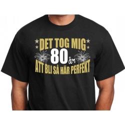 Födelsedag T-shirt - Det tog 80 år att bli perfekt XL