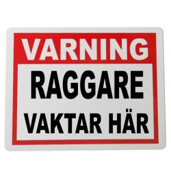Plåtskylt Raggare vaktar här  20x15cm varning skylt