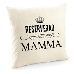 Reserverad till mamma kuddfodral 50x50 cm