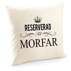 Reserverad till Morfar kuddfodral 50x50cm