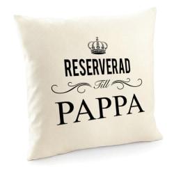 Reserverad till Pappa kuddfodral 50x50 cm
