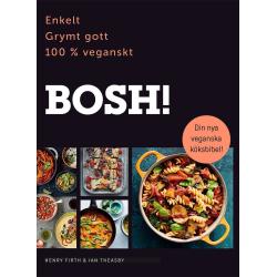 BOSH! Enkelt, grymt gott, 100% veganskt 9789177835530