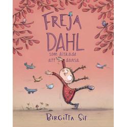 Freja Dahl som älskade att dansa 9789187555015