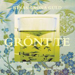 Grönt te : Kinas gröna guld 9789151846408