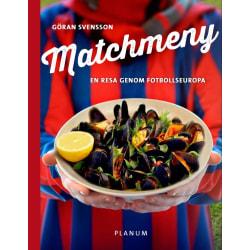 Matchmeny : en resa genom fotbollseuropa 9789163725173