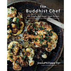 The Buddhist Chef - 100 Simple, Feel 9780525610243