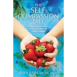 The Self-Compassion Diet 9781604070750