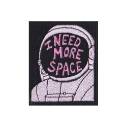 Tygmärke / patch astronaut I NEED MORE SPACE
