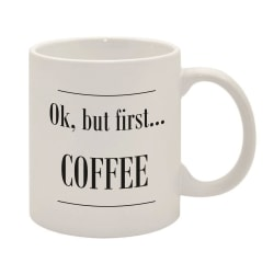 BUT FIRST COFFEE MUGG