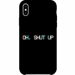 Apple iPhone XS Max Thin Case OH, SHUT UP