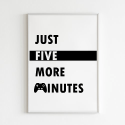 Poster Print Gamer Just five more minutes A4