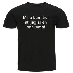 T-shirt - Mina barn tror att jag är en bankomat Storlek L