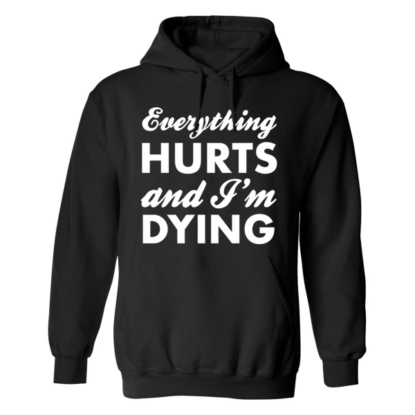 Everything Hurts And Im Dying - Hoodie / Tröja - DAM Svart - 5XL