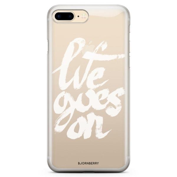 Bjornberry iPhone 7 Plus TPU Skal - Life Goes On