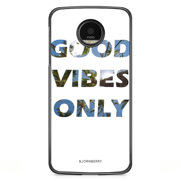 Bjornberry Skal Motorola Moto G5S Plus - Good Vibes Only