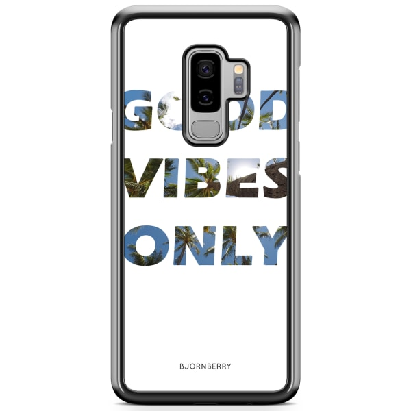Bjornberry Skal Samsung Galaxy S9 Plus - Good Vibes Only