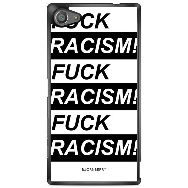 Bjornberry Skal Sony Xperia Z5 Compact - Fuck Racism!