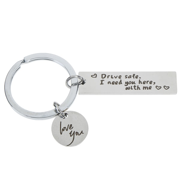 Drive safely I need you here with me engraved keychain charm ca One Size