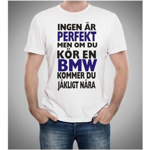 BMW bil t-shirt - Ingen är perfekt men on du kör BMW... XL