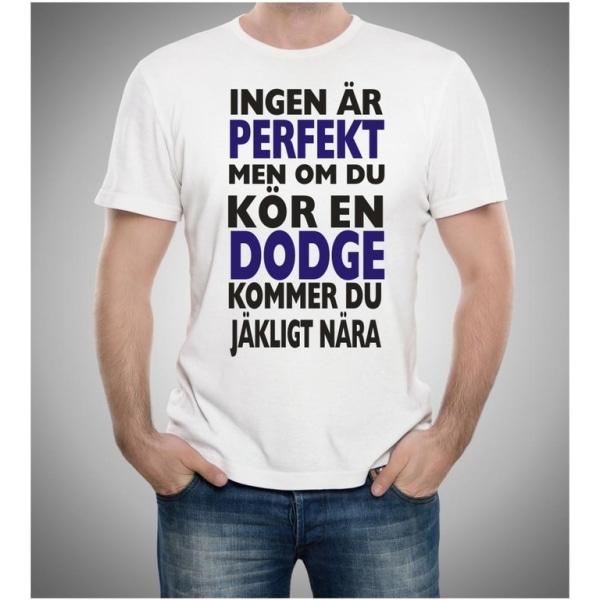 Dodge bil t-shirt - Ingen är perfekt men kör Dodge.... XL