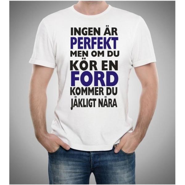 Ford bil t-shirt - Ingen är perfekt men kör Ford.... XXL