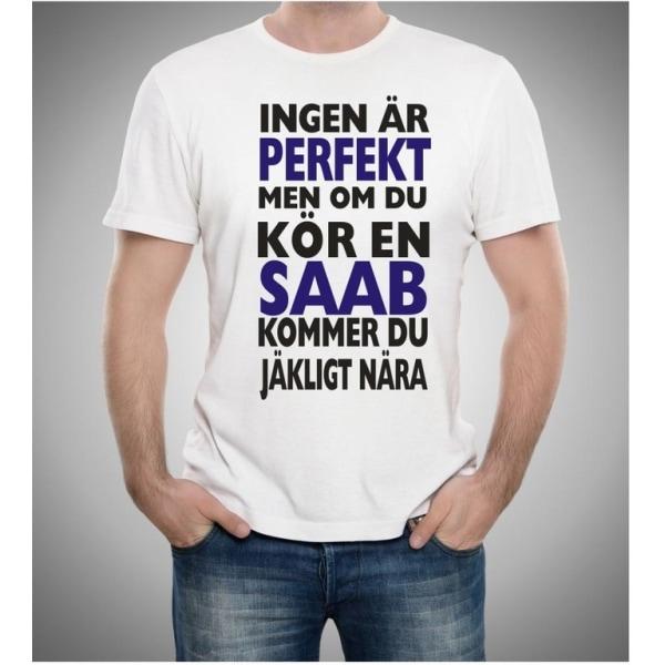 Saab bil t-shirt - Ingen är perfekt men kör Saab...... M