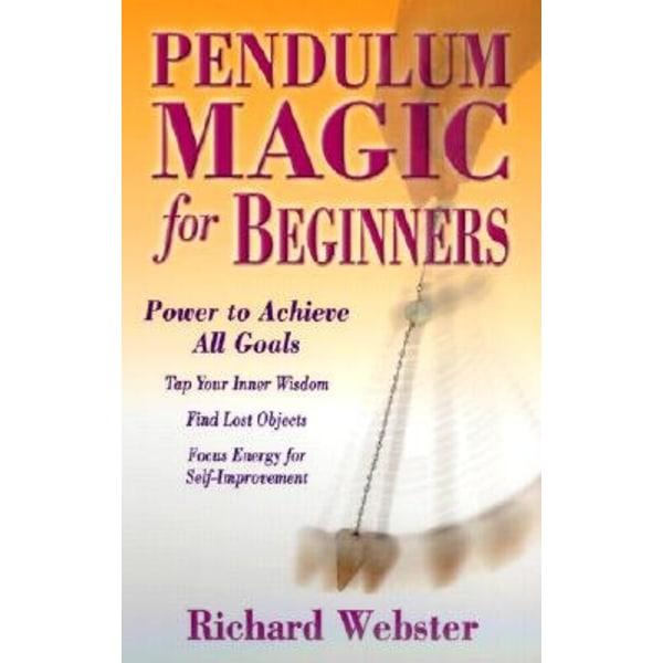 Pendulum magic for beginners 9780738701929