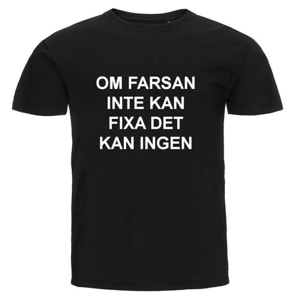 T-shirt - Om farsan inte kan fixa det kan ingen Svart 104cl 3-4år
