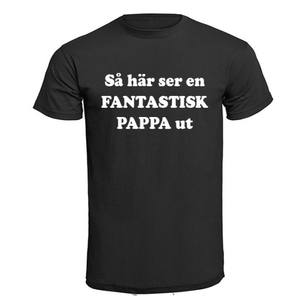T-shirt - Så här ser en fantastisk pappa ut Svart L