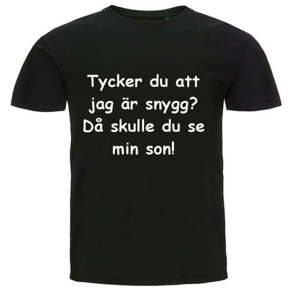 T-shirt - Tycker du att jag är snygg då skulle du se min son Gul S