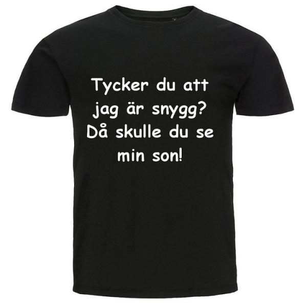 T-shirt - Tycker du att jag är snygg då skulle du se min son Vit S