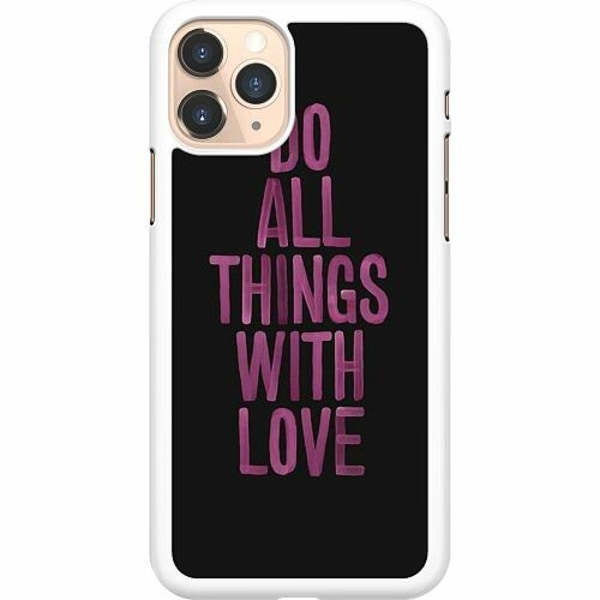 Apple iPhone 11 Pro Hard Case (Vit) Do All Things With Love