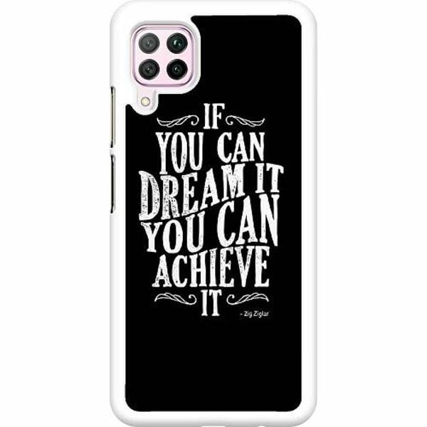 Huawei P40 Lite Hard Case (Vit) Achieve Your Dreams