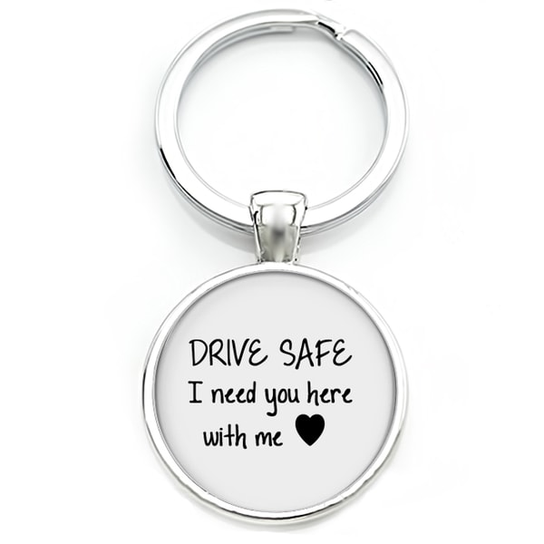 Nyckelring Drive Safe I need you here with me ♥