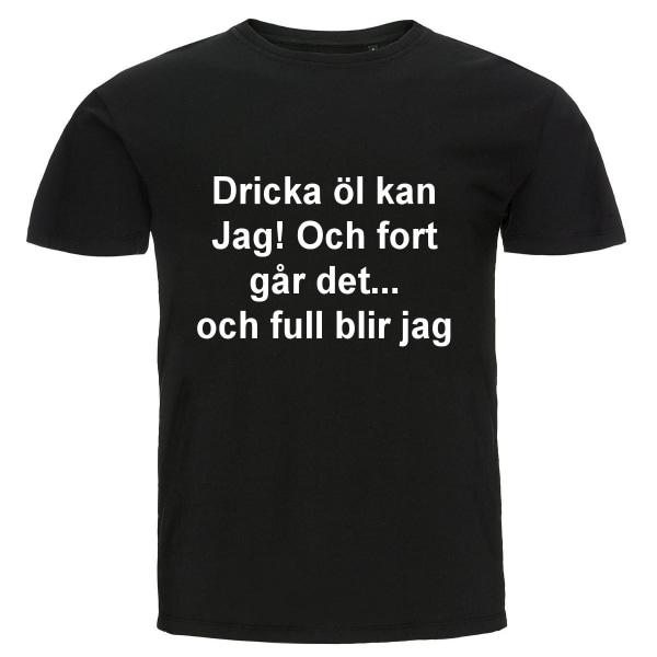 T-shirt - Dricka öl kan jag! Och fort går det... svart 3XL